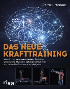 Das neue Krafttraining: Patrick Meinart, Verlag: riva (2020), Taschenbuch: 288 Seiten